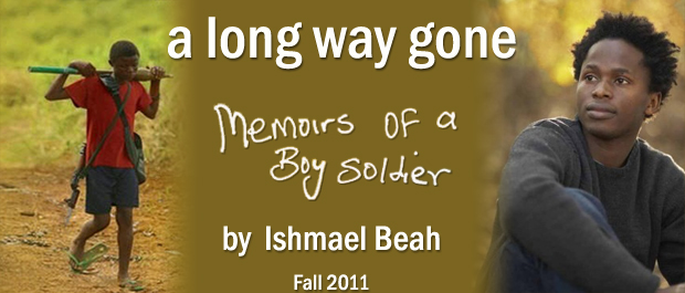 a long way gone by ishmael beah essay Starting an essay on ishmael beah's a long way gone: memoirs of a boy  soldier organize your thoughts and more at our handy-dandy shmoop writing  lab.