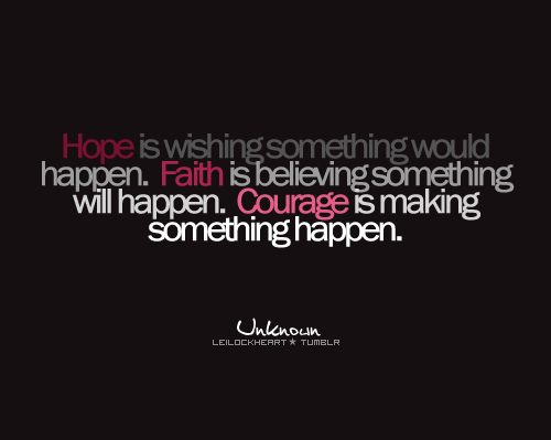 courage-faith-hope-quote-text-Favim.com-124868