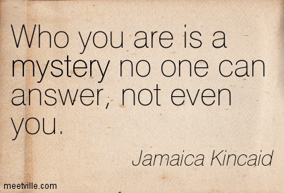 Quotation-Jamaica-Kincaid-mystery-life-self-awareness-Meetville-Quotes-212638